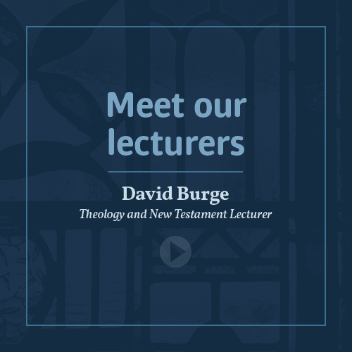 Meet our lecturers - Rev Dr David Burge