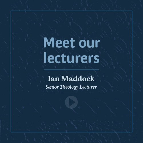 Meet our lecturers - Rev Dr Ian Maddock