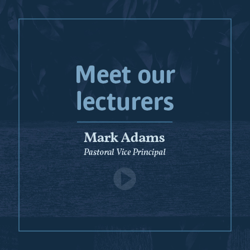 Meet our lecturers - Rev Mark Adams