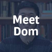 Meet Dom