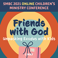 SMBC 2021 Children's Ministry Conference
