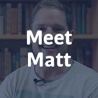 Meet Matt