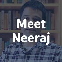 Meet Neeraj