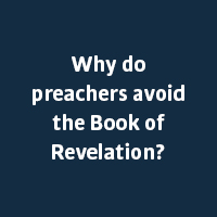 Why do preachers avoid the Book of Revelation?
